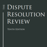 Cover Image The Dispute Resolution Review Tenth Edition